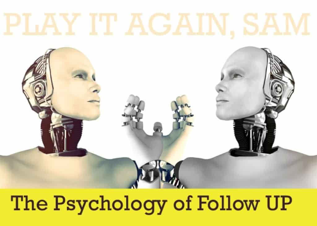Play it again, Sam: the psychology of Follow up