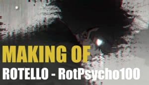 The Making of Rotello – RotPsycho100